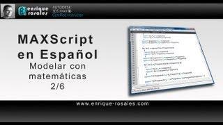 MAXScript Tutorials. Procedural Modeling 2/6 (Spanish)
