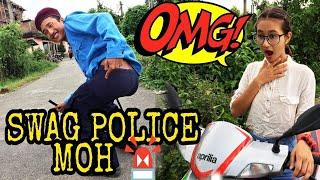Swag Police Moh | Nepali Funny Video