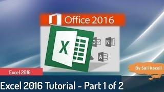 Excel Tutorial 2016: Excel  Part 1 of 2 - Beginner to Intermediate Tutorial