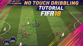 FIFA 18 NEW NO TOUCH DRIBBLING TUTORIAL - SPECIAL DRIBBLING TECHNIQUE - TIPS & TRICKS