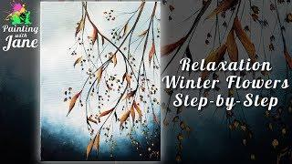 Painting for Relaxation - Winter Flowers - Step by Step Acrylic Painting Tutorial