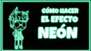 Cómo hacer el efecto NEÓN (Tutorial)