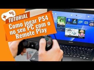 Como jogar PS4 no seu PC com o Remote Play [Tutorial]