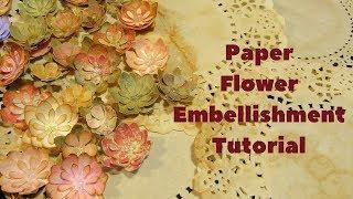 Paper Flower Embellishment Tutorial