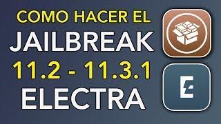 TUTORIAL Como hacer Jailbreak en 11.3.1 con Electra