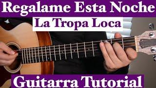 Regalame Esta Noche / Un Sueño - Tutorial de Guitarra ( La Tropa Loca ) Para Principiantes