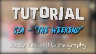 "TUTORIAL | SZA - ""The Weekend"" | Nicole Kirkland Choreography"