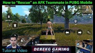 How to Get an AFK Teammate to SAFETY!! | PUBG Mobile Tutorial Video with DerekG