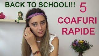 |TUTORIAL - 5 COAFURI SIMPLE SI RAPIDE PENTRU SCOALA | BACK TO SCHOOL