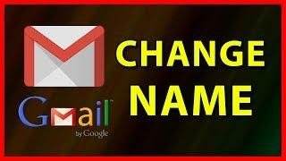 How to change your Gmail name - Tutorial (2019)