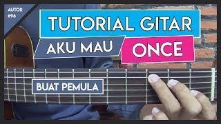 Tutorial Gitar (AKU MAU - ONCE) VERSI GAMPANG