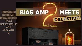 Positive Grid | BIAS AMP 2 Desktop Tutorial: Clean and High Gain Guitar Tones with Celestion IRs