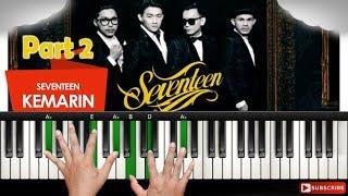 PART 2 - KEMARIN - SEVENTEEN | TUTORIAL PIANO | Belajar Piano Keyboard