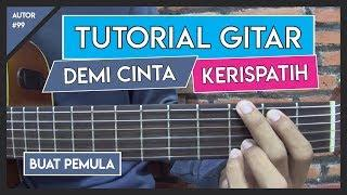 Tutorial Gitar (DEMI CINTA - KERISPATIH) VERSI GAMPANG