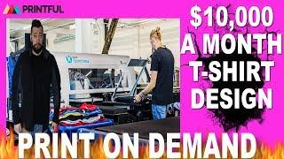 $10,000/Month With Print On Demand STEP BY STEP TUTORIAL Finding Designs For Printful 2019