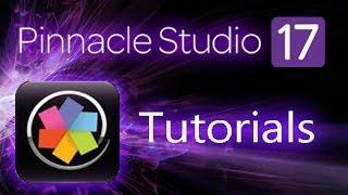Pinnacle Studio 17 Ultimate - Tutorial For Beginners [COMPLETE]
