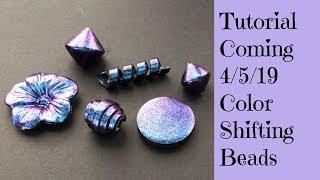 New Tutorial Coming April 5th Color Shifting Polymer Clay Beads