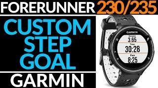 Set a Custom Step Goal - Forerunner 230 / 235 Tutorial