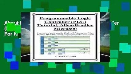About For Books  Progammable Logic Controller (Plc) Tutorial Allen-Bradley Micro800  For Kindle