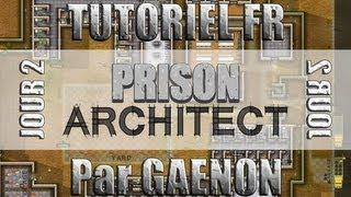 Tutoriel FR Prison Architect - Jour 2