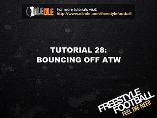 Learn Freestyle Football Tutorial 28: Bouncing off ATW