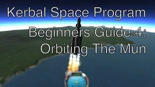 Kerbal Space Program - Beginners Guide&Tutorial - Part 4 Orbiting The Mun