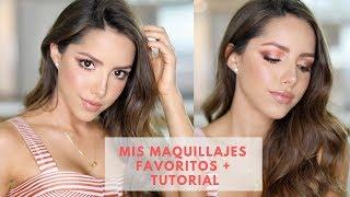 Mis Maquillajes Favoritos + TUTORIAL