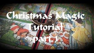 tutorial 1/7 KIT  Christmas Magic Graphic 45 Gatefold Mini Album   KIT