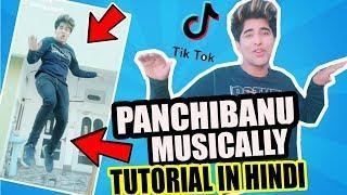PANCHI BANU MUSICALLY TIK TOK TUTORIAL IN HINDI | HOW TO MAKE PANCHI BANU SLOW MOTION MUSICALLY