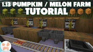 1.13 MELON / PUMPKIN FARM TUTORIAL | Automatic, Expandable, Easy