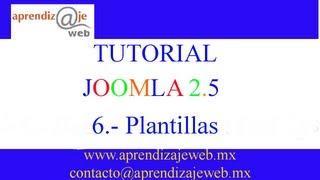 TUTORIAL JOOMLA 2.5 EN ESPAÑOL: CAPITULO 6 Plantillas