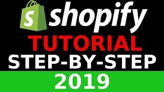 Shopify Tutorial For Beginners 2019 - Create A Shopify Store Step By Step