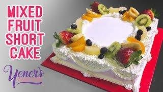 MIXED FRUIT SHORT CAKE Tutorial | Yeners Cake Tips by Serdar Yener from Yeners Way