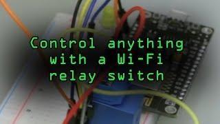 Create a Wi-Fi Controlled Relay Using aRest & NodeMCU [Tutorial]