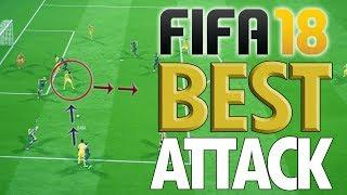 BEST ATTACK FOR FIFA 18!! (UNSTOPPABLE) - Fifa 18 Attacking Tutorial