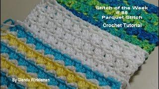 Stitch of the week #85 Parquet Stitch  Crochet Tutorial