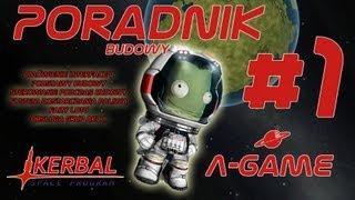 Kerbal Space Program - Poradnik #1 - Podstawy Budowania