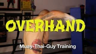 How To Throw An Overhand Right Tutorial - Basic Muay Thai Techniques