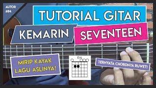 Tutorial Gitar (KEMARIN - SEVENTEEN) VERSI ASLI FULL LENGKAP!