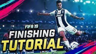 FIFA 19 FINISHING TUTORIAL - LEARN TO SCORE YOUR CHANCES | COMPLETE GUIDE TO FINISHING