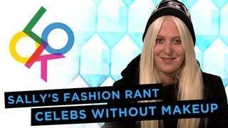 Kim Kardashian Without Makeup&Other Celebs: Sally's Fashion Rant W/ Sally Lyndley