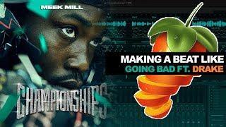"Making A Beat Like ""GOING BAD ft. Drake"" | FL Studio Tutorial"