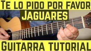 Te Lo Pido Por Favor - Tutorial de Guitarra ( Jaguares ) Para Principiantes