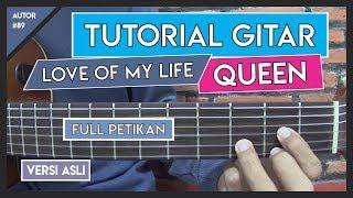 Tutorial Gitar (LOVE OF MY LIFE - QUEEN) VERSI ASLI