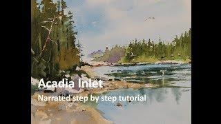 Transparent Watercolor Narrated Step by Step Tutorial:  Acadia Inlet