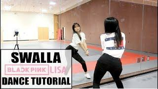 """SWALLA"" - BLACKPINK LISA SOLO DANCE - Lisa Rhee Dance Tutorial"