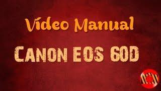 Vídeo Manual - Canon EOS 60D (Português)
