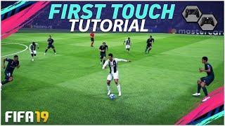 FIFA 19 FIRST TOUCH TUTORIAL -  BEST TECHNIQUE TO CONTROL THE BALL in FIFA 19 - TIPS & TRICKS