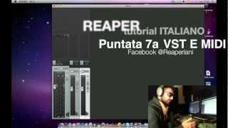REAPER - Tutorial - ITALIANO - INSTALLARE VST E MIDI -Puntata 7 - A (Twitter @Nydus85)