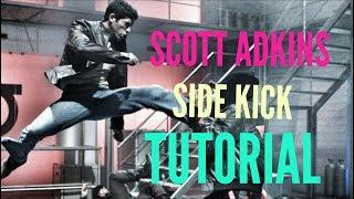 Scott Adkins Side Kick Tutorial